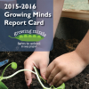 2015-2016 Growing Minds Report Card