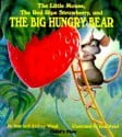 The Little Mouse, The Red Ripe Strawberry, and The Big Hungry Bear