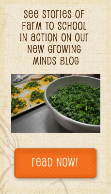 See stories of Farm to School in action on our new Growing Minds blog